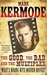 The-Good-The-Bad-and-The-Multiplex-by-Mark-Kermode